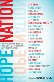 Hope Nation (YA Authors Share Personal Moments of Inspiration) - 9781524741853 by Rose Brock, Angie Thomas, Jason Reynolds, Nicola Yoon, Marie Lu, 9781524741853