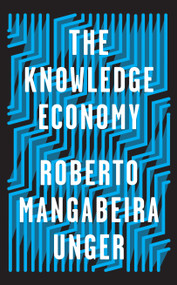 The Knowledge Economy by Roberto Mangabeira Unger, 9781788734974