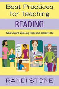 Best Practices for Teaching Reading (What Award-Winning Classroom Teachers Do) by Randi Stone, 9781620878767