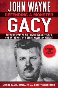 John Wayne Gacy (Defending a Monster) by Sam L. Amirante, Danny Broderick, 9781620870716