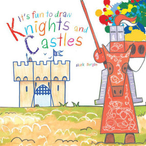 It's Fun to Draw Knights and Castles by Mark Bergin, 9781620871133