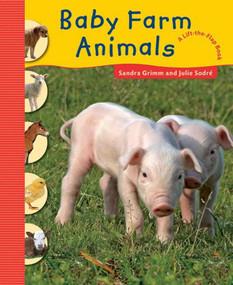 Baby Farm Animals by Sandra Grimm, Julie Sodré, 9781616086541