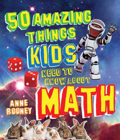 50 Amazing Things Kids Need to Know About Math by Anne Rooney, 9781616085070