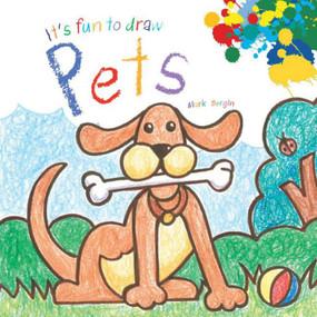 It's Fun to Draw Pets by Mark Bergin, 9781626363854