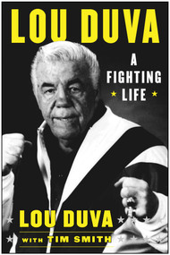 A Fighting Life (My Seven Decades in Boxing) by Lou Duva, Tim Smith, Evander Holyfield, 9781613218211