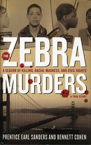 The Zebra Murders (A Season of Killing, Racial Madness and Civil Rights) by Prentice Earl Sanders, Ben Cohen, 9781611450439