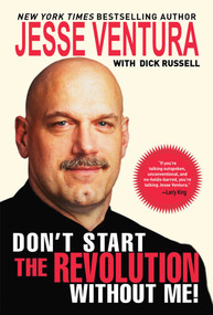 Don't Start the Revolution Without Me! by Jesse Ventura, Dick Russell, 9781602397163