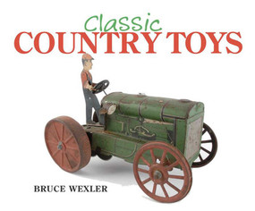 Classic Country Toys by Bruce Wexler, 9781602397583