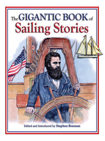 The Gigantic Book of Sailing Stories by Stephen Brennan, 9781602392090