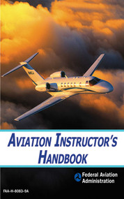 Aviation Instructor's Handbook by Federal Aviation Administration, 9781602397774