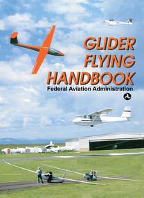 Glider Flying Handbook by Federal Aviation Administration, 9781602390614