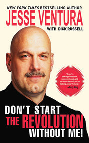 Don't Start the Revolution Without Me! - 9781602392731 by Jesse Ventura, Dick Russell, 9781602392731