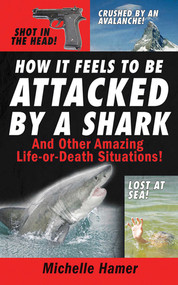 How it Feels to Be Attcked by a Shark by Michelle Hamer, 9781602391918