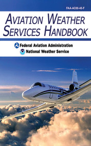 Aviation Weather Services Handbook by Federal Aviation Administration, National Weather Service, 9781602399440