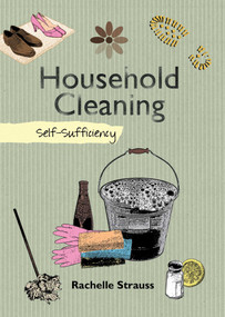 Household Cleaning (Self-Sufficiency) by Rachelle Strauss, 9781602397880