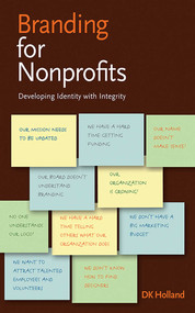 Branding for Nonprofits by DK Holland, 9781581154344