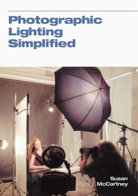 Photographic Lighting Simplified by Susan Mccartney, 9781581152562