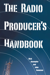 The Radio Producer's Handbook by Rick Kaempfer, John Swanson, 9781581153880