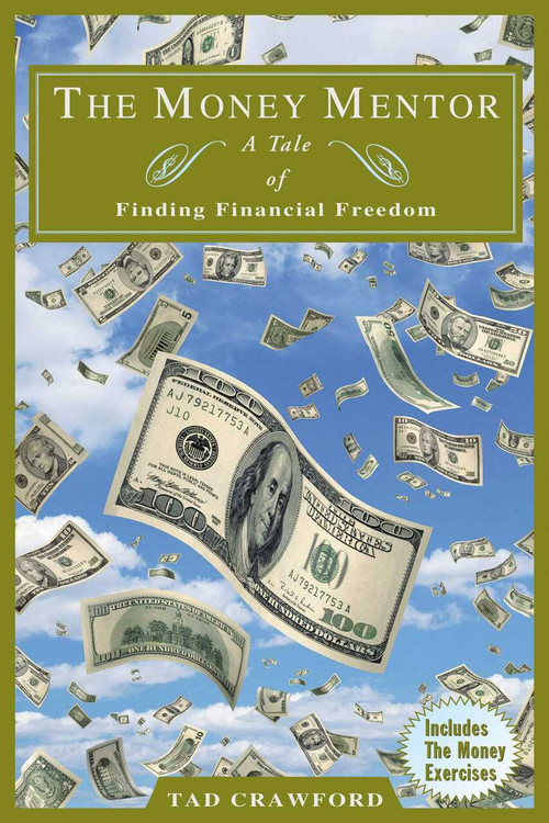 The Money Mentor (A Tale of Finding Financial Freedom) by Tad Crawford, 9781581150858