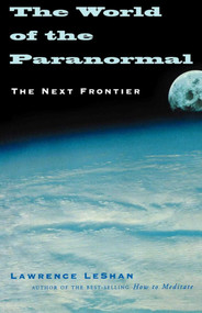 The World of the Paranormal (The Next Frontier) by Lawrence Leshan, 9781581153606
