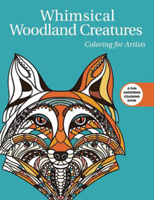 Whimsical Woodland Creatures: Coloring for Artists by Skyhorse Publishing, 9781510709553