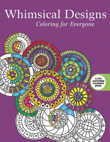 Whimsical Designs: Coloring for Everyone by Skyhorse Publishing, 9781510704596