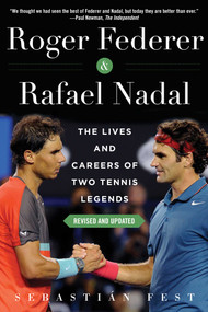 Roger Federer and Rafael Nadal (The Lives and Careers of Two Tennis Legends) by Sebastián Fest, 9781510730717