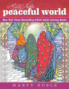 Marty Noble's Peaceful World (New York Times Bestselling Artists' Adult Coloring Books) by Marty Noble, 9781510710368