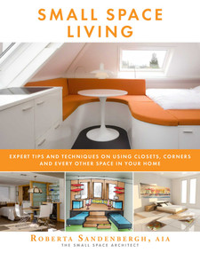 Small Space Living (Expert Tips and Techniques on Using Closets, Corners, and Every Other Space in Your Home) by Roberta Sandenbergh, 9781510736313