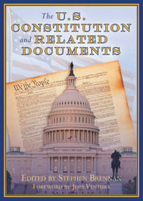 The U.S. Constitution and Related Documents by Stephen Brennan, Jesse Ventura, 9781510724969