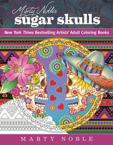Marty Noble's Sugar Skulls (New York Times Bestselling Artists? Adult Coloring Books) by Marty Noble, 9781510710351