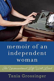 An Unconventional Woman (My Career, Travels, Life, and Love) by Tania Grossinger, 9781510704206