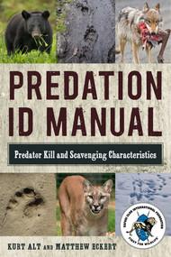 Predation ID Manual (Predator Kill and Scavenging Characteristics) by Kurt Alt, Matthew Eckert, 9781510722514