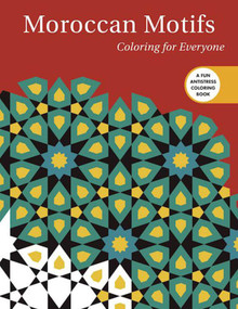 Moroccan Motifs: Coloring for Everyone by Skyhorse Publishing, 9781510714502