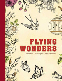 Flying Wonders (Portable Coloring for Creative Adults) by Adult Coloring Books, 9781510705647