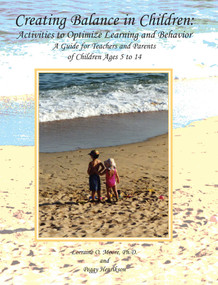 Creating Balance in Children: Activities to Optimize Learning and Behavior (A Guide for Teachers and Parents of Children Ages 5 to 14) by Lorraine O. Moore, 9781510736931
