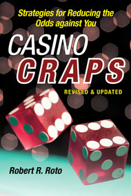 Casino Craps (Simple Strategies for Playing Smart, Lowering Risk, and Winning More) by Robert R. Roto, 9781510707009