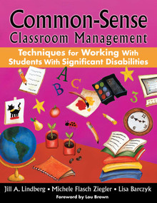Common-Sense Classroom Management (Techniques for Working with Students with Significant Disabilities) by Jill A. Lindberg, Michele Flasch Ziegler, Lisa Barczyk, 9781510704305