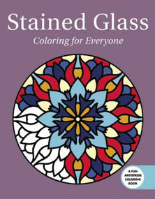 Stained Glass: Coloring for Everyone by Skyhorse Publishing, 9781510714526