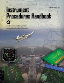 Instrument Procedures Handbook (Federal Aviation Administration) (FAA-H-8083-16A) by Federal Aviation Administration, 9781510725485