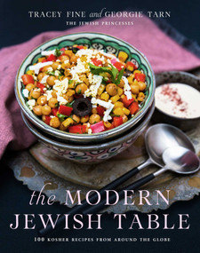 The Modern Jewish Table (100 Kosher Recipes from around the Globe) by Tracey Fine, Georgie Tarn, 9781510717183