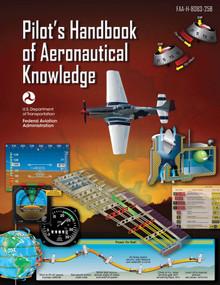 Pilot's Handbook of Aeronautical Knowledge (Federal Aviation Administration) (FAA-H-8083-25B) by Federal Aviation Administration, 9781510726062