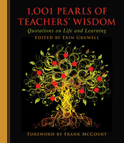 1,001 Pearls of Teachers' Wisdom (Quotations on Life and Learning) - 9781510706439 by Erin Gruwell, Frank McCourt, 9781510706439
