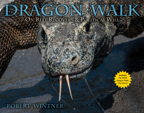 Dragon Walk (On Reef Recovery & Political Will) by Robert Wintner, 9781510736733