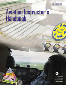 Aviation Instructor's Handbook (FAA-H-8083-9A) by Federal Aviation Administration, 9781510725447