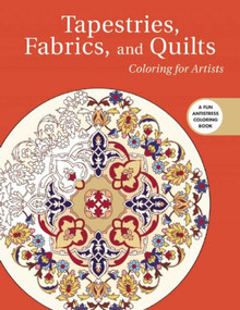 Tapestries, Fabrics, and Quilts: Coloring for Artists by Skyhorse Publishing, 9781510708488