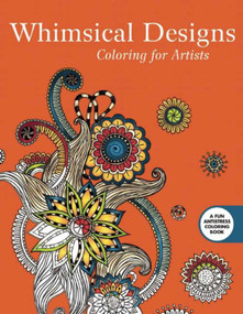 Whimsical Designs: Coloring for Artists by Skyhorse Publishing, 9781510704589