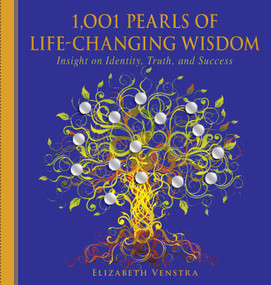 1,001 Pearls of Life-Changing Wisdom (Insight on Identity, Truth, and Success) by Elizabeth Venstra, 9781510706422