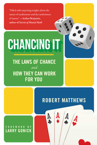 Chancing It (The Laws of Chance and How They Can Work for You) by Robert Matthews, Larry Gonick, 9781510723795