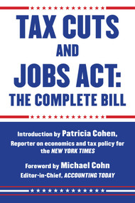 Tax Cuts and Jobs Act: The Complete Bill by Patricia Cohen, Michael Cohn, 9781510737297